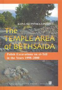 The Temple Area of Bethsaida: Polish Excavations on Et-Tell in the Years 1998-2000
