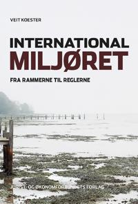 International miljøret - fra rammerne til reglerne
