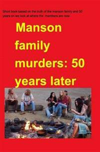 Manson Family Murders 50 Years on