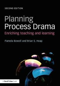 Planning Process Drama: Enriching Teaching and Learning
