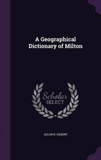 A Geographical Dictionary of Milton