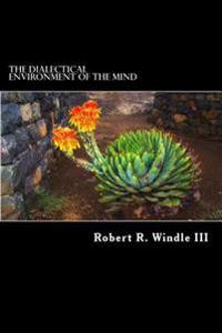 The Dialectical Environment of the Mind: A Philosophical Foundation for Biomimicry