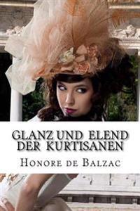 Glanz Und Elend Der Kurtisanen: Felix Paul Greve)