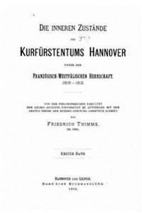 Die Inneren Zustande Des Kurfurstentums Hannover