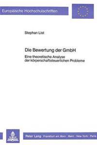Die Bewertung Der Gmbh: Eine Theoretische Analyse Der Koerperschaftsteuerlichen Probleme