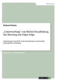 """""""Unterwerfung"""" von Michel Houellebecq. Ein Monolog mit Edgar Selge"""