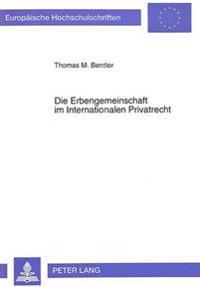 Die Erbengemeinschaft Im Internationalen Privatrecht