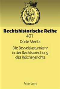 Die Beweislastumkehr in Der Rechtsprechung Des Reichsgerichts