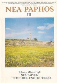 NEA Paphos III: NEA Paphos in the Hellenistic Period