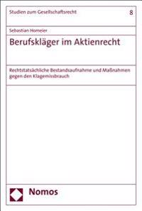 Berufsklager Im Aktienrecht: Rechtstatsachliche Bestandsaufnahme Und Massnahmen Gegen Den Klagemissbrauch