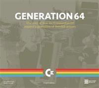 Generation 64 - how the commodore 64 inspired a generation of swedish gamer