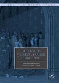 Queenship in Medieval France 1300-1500