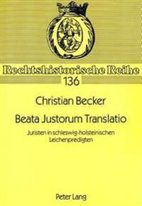 Beata Justorum Translatio: Juristen in Schleswig-Holsteinischen Leichenpredigten