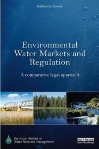 Environmental water markets and regulation - a comparative legal approach