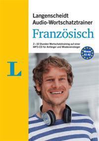 Langenscheidt Audio-Wortschatztrainer Französisch für Anfänger - für Anfänger und Wiedereinsteiger