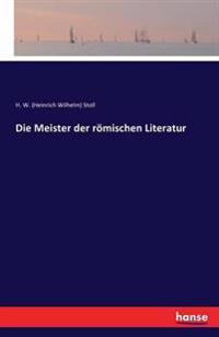 Die Meister Der Romischen Literatur
