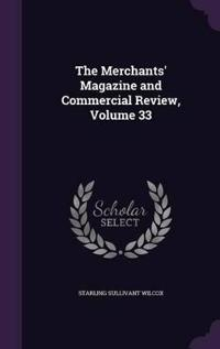 The Merchants' Magazine and Commercial Review; Volume 33