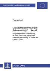 Die Nachteilsermittlung Im Rahmen Des § 311 I Aktg: Moeglichkeit Einer Orientierung an Dem Institut Der Verdeckten Gewinnausschuettung Im Sinne Des §