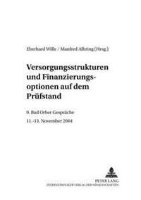 Versorgungsstrukturen Und Finanzierungsoptionen Auf Dem Pruefstand: 9. Bad Orber Gespraeche- 11.-13. November 2004