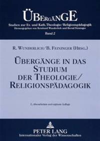 Uebergaenge in Das Studium Der Theologie/Religionspaedagogik: 2., Ueberarbeitete Und Ergaenzte Auflage
