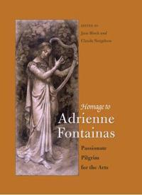 Homage to Adrienne Fontainas: Passionate Pilgrim for the Arts