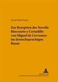 Zur Rezeption Der Novelle «rinconete y Cortadillo» Von Miguel de Cervantes Im Deutschsprachigen Raum