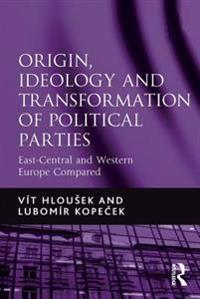 Origin, Ideology and Transformation of Political Parties