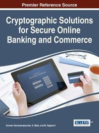 Cryptographic Solutions for Secure Online Banking and Commerce