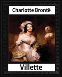 Villette, a Novel (1853), by Charlotte Bronte and Miss Mulock: Dinah Maria Mulock, Also Often Credited as Miss Mulock or Mrs. Craik) (20 April 1826 -