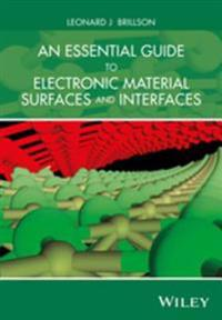 Essential Guide to Electronic Material Surfaces and Interfaces