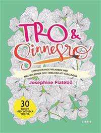 Tro & sinnesro : uppmuntrande målarbok med psalmer, böner och bibelord att färglägga