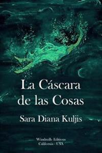La Cascara De Las Cosas
