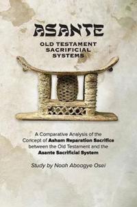 Asante - Old Testament Sacrificial Systems - A Comparison