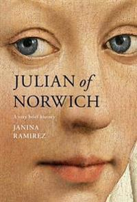 Julian of norwich - a very brief history