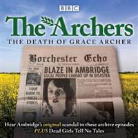 The Archers: The Death of Grace Archer: BBC Radio 4 Full-Cast Dramatisation