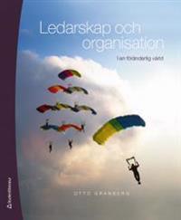 Ledarskap och organisation : i en föränderlig värld