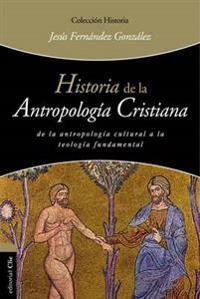 Historia de la antropología Cristiana / History of Christian Anthropology
