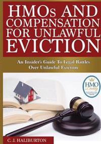 Hmos and Compensation for Unlawful Eviction: an Insider's Guide to Legal Battles Over Unlawful Eviction