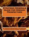 Strategic Minerals Guide for Oregon Prospectors