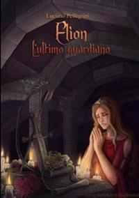 Elion - L'Ultimo Guardiano