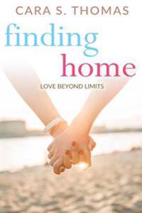 Finding Home: Love Beyond Limits