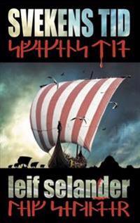 Svekens tid : vikingarnas färd från Norden till Miklagård Baserat på verkliga händelser
