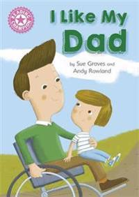 Reading champion: i like my dad - independent reading pink 1a