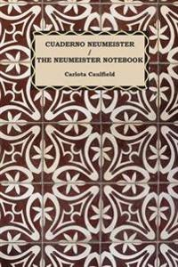 Cuaderno Neumeister / The Neumeister Notebook