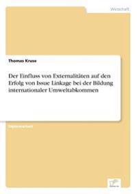 Der Einfluss Von Externalitaten Auf Den Erfolg Von Issue Linkage Bei Der Bildung Internationaler Umweltabkommen