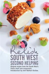 Relish south west - second helping - original recipes from the regions fine