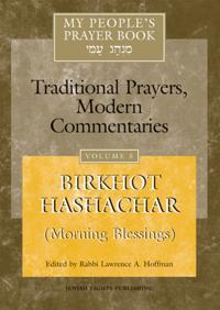 My People's Prayer Book: Birkhot Hashachara(morning Blessings)