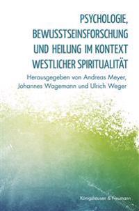 Psychologie, Bewußtseinsforschung und Heilung im Kontext westlicher Spiritualität