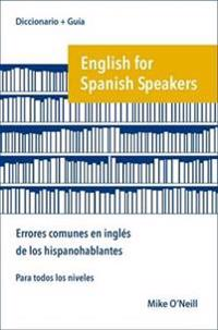 English for Spanish Speakers: errores comunes en ingles de los hispanohablantes