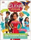 Disney Elena of Avalor: The Essential Guide